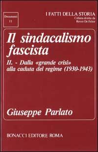 Il sindacalismo fascista / Dalla grande crisi alla caduta del regime (1930-1943)