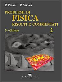 Problemi di fisica risolti e commentati 2