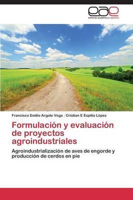 Formulación y evaluación de proyectos agroindustriales