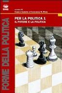 Per la politica. Vol. 1: Il potere e la politica.