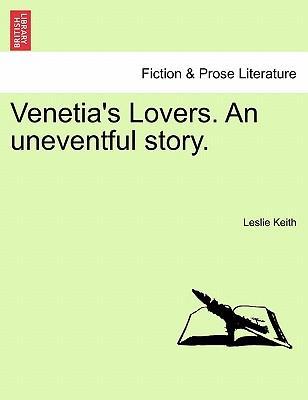 Venetia's Lovers. An uneventful story. VOL. I