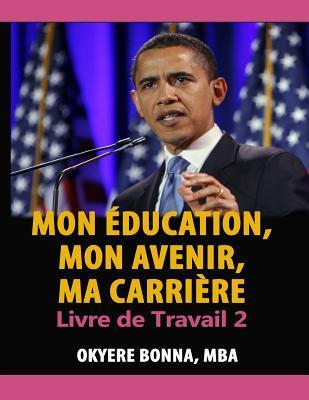 Mon Éducation, Mon Avenir, Ma Carrière