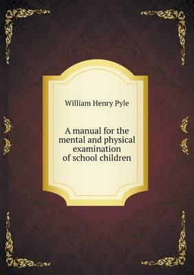 A Manual for the Mental and Physical Examination of School Children