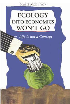 Ecology into Economics Won't Go