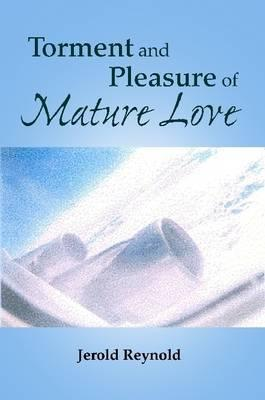 Torment And Pleasure Of Mature Love