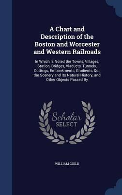 A Chart and Description of the Boston and Worcester and Western Railroads