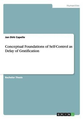 Conceptual Foundations of Self-Control as Delay of Gratification