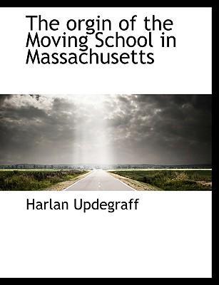 Orgin of the Moving School in Massachusetts