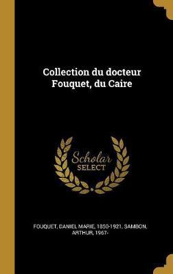 Collection Du Docteur Fouquet, Du Caire