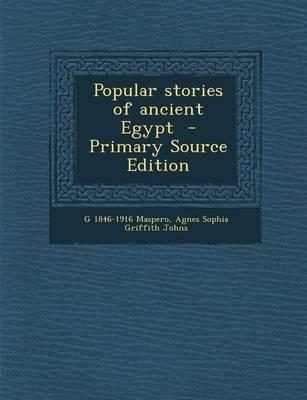 Popular Stories of Ancient Egypt - Primary Source Edition