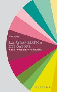 La grammatica dei sapori. E delle loro infinite combinazioni