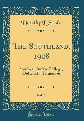 The Southland, 1928, Vol. 6
