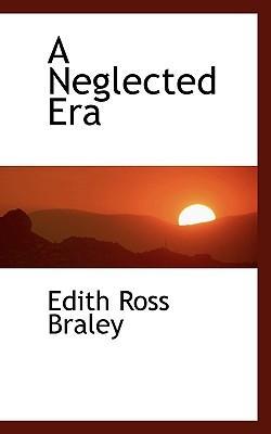 A Neglected Era