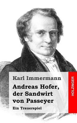 Andreas Hofer, Der Sandwirt Von Passeyer