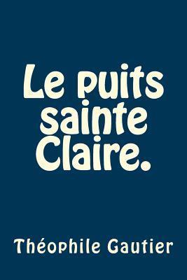 Le Puits Sainte Claire.