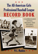 The All-American Girls Professional Baseball League Record Book