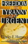 Freedom from Tyranny of the Urgent