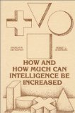 How and How Much Can Intelligence Be Increased