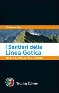 I sentieri della Linea Gotica. Guida e taccuino per il viaggio