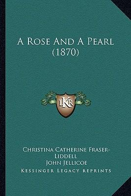 A Rose and a Pearl (1870)