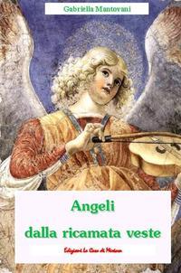 Angeli dalla ricamata veste