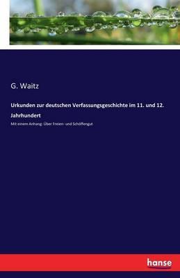 Urkunden zur deutschen Verfassungsgeschichte im 11. und 12. Jahrhundert