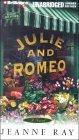 Julie and Romeo [UNABRIDGED]