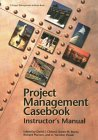 Project Management Casebook Instructor's Manual