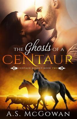 The Ghosts of a Centaur