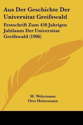 Aus Der Geschichte Der Universitat Greifswald