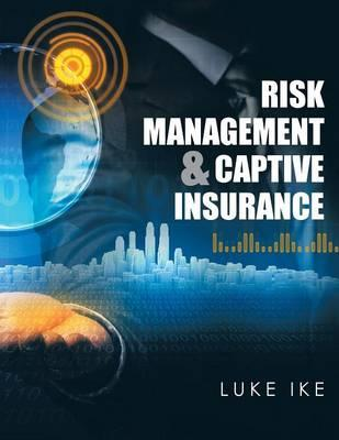 Risk Management & Captive Insurance