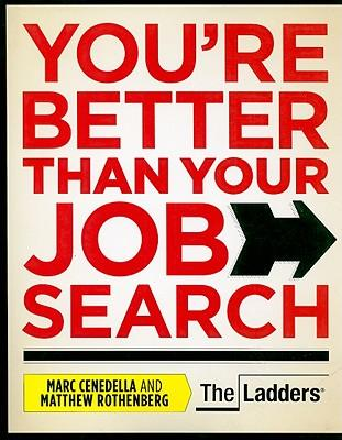 You're Better Than Your Job Search