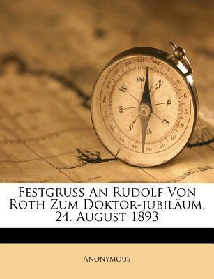 Festgruss An Rudolf Von Roth Zum Doktor-jubiläum, 24. August 1893
