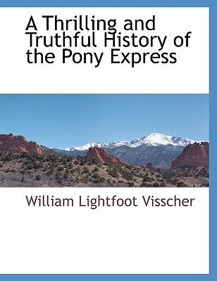 A Thrilling and Truthful History of the Pony Express