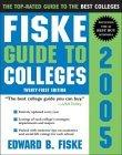 Fiske Guide to Colleges 2005