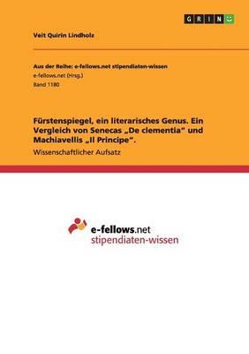 """Fürstenspiegel, ein literarisches Genus. Ein Vergleich von Senecas """"De clementia"""" und Machiavellis """"Il Principe"""""""