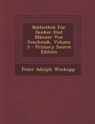 Bibliothek Fur Denker Und Manner Von Geschmak, Volume 3