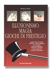 Illusionismo, magia, giochi di prestigio