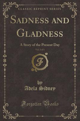 Sadness and Gladness, Vol. 2 of 3