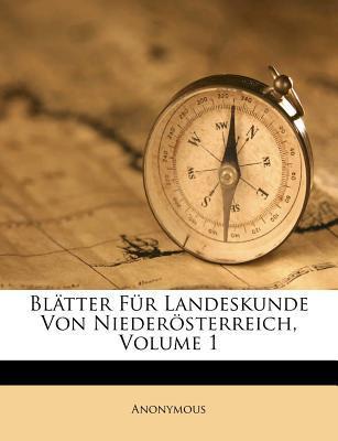 Blatter Fur Landeskunde Von Niederosterreich, Volume 1