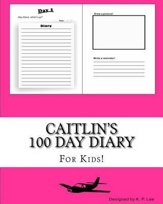 Caitlin's 100 Day Diary