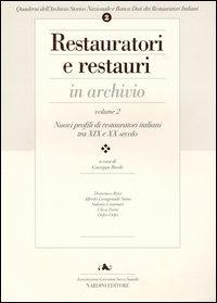 Restauratori e restauri in archivio / Profili di restauratori italiani tra XIX e XX secolo