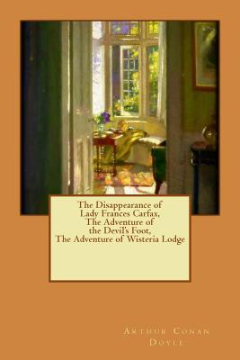 The Disappearance of Lady Frances Carfax / the Adventure of the Devil's Foot
