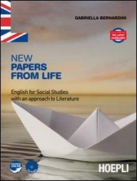 New papers from life. English for social studies with an approach to literature. Per le Scuole superiori. Con CD Audio