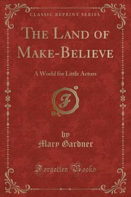 The Land of Make-Believe