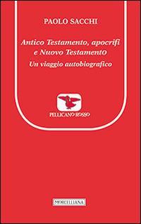 Antico Testamento, apocrifi e Nuovo Testamento. Un viaggio autobiografico