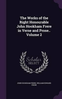 The Works of the Right Honourable John Hookham Frere in Verse and Prose. Volume 2