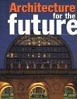 Architecture for the Future