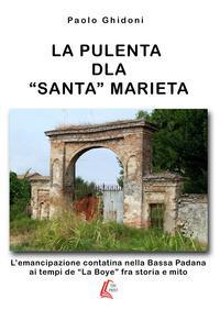 La pulenta dla «santa» Marieta. L'emancipazione contatina nella Bassa Padana ai tempi de «La Boye» fra storia e mito