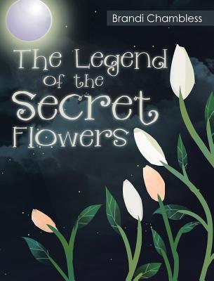 The Legend of the Secret Flowers